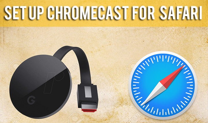 chromecast on safari