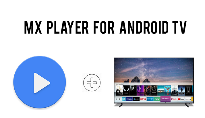 MX Player for Android Smart TV